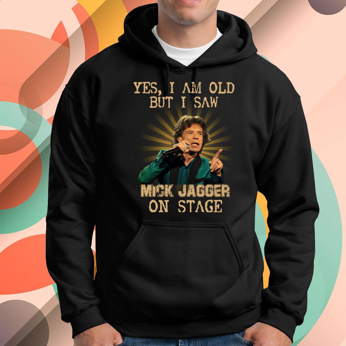I Am Old But I Saw Mick Jagger Pullover Hoodie