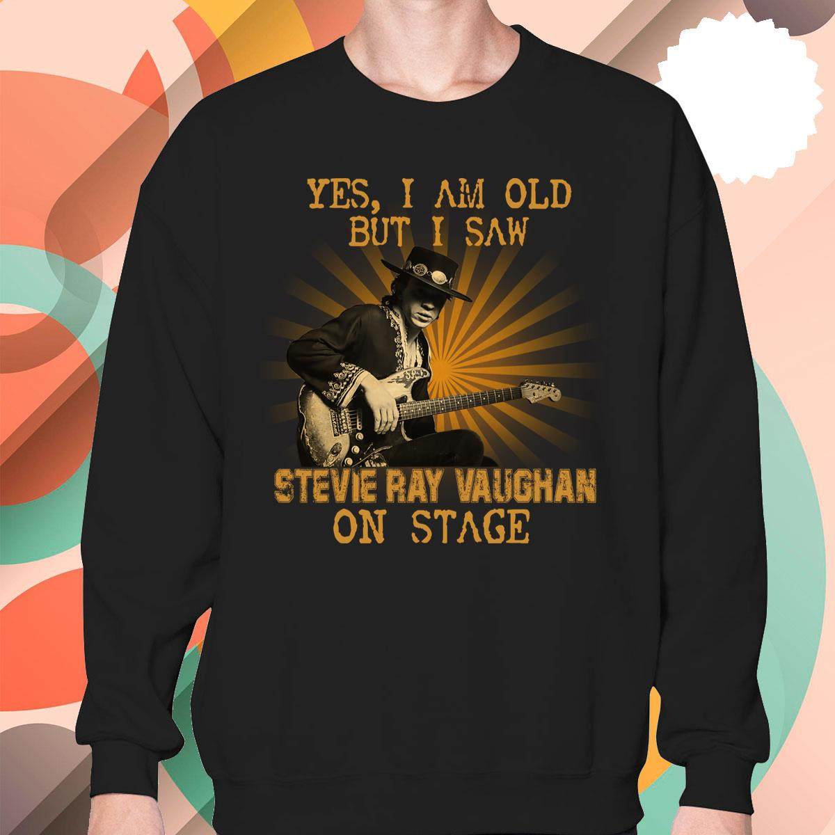 I Am Old But I Saw Stevie Ray Vaughan Sweatshirt